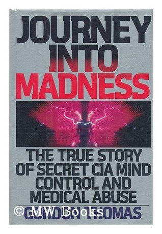 Journey Into Madness by Gordon Thomas.