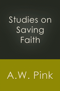 studies-on-saving-faith-a-w-pink